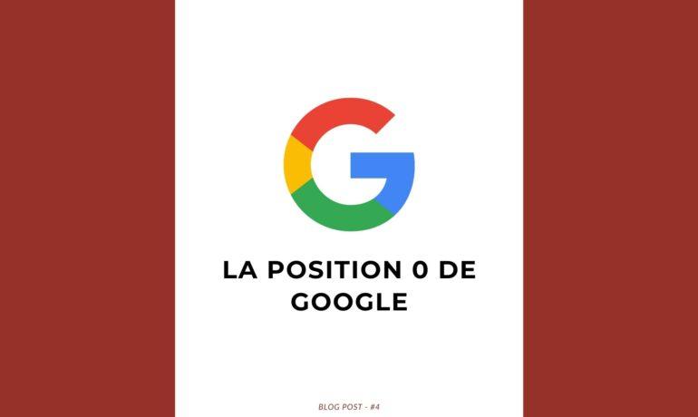 Tout savoir sur la position 0 de Google